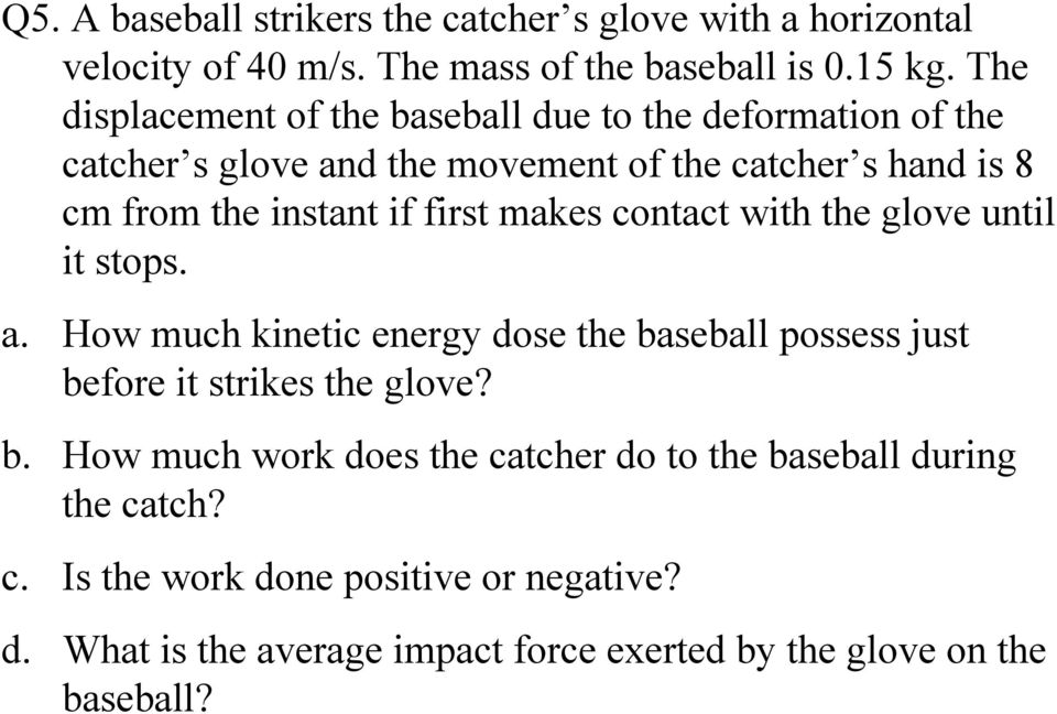 first makes contact with the glove until it stops. a. How much kinetic energy dose the ba