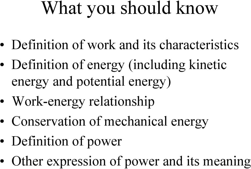 energy) Work-energy relationship Conservation of mechanical