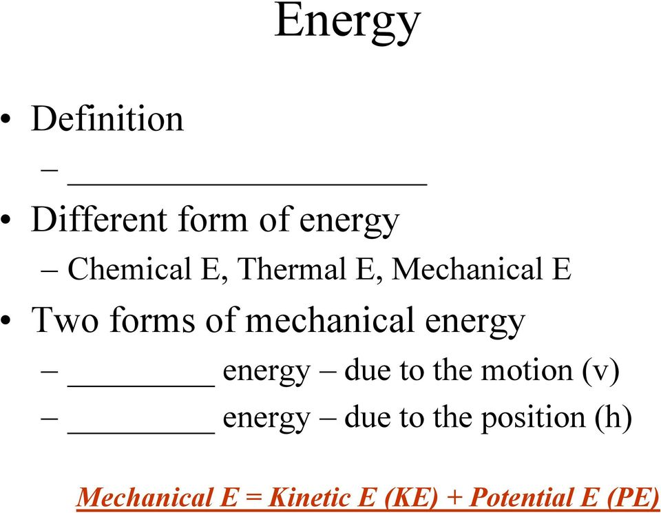 energy due to the motion (v) energy due to the