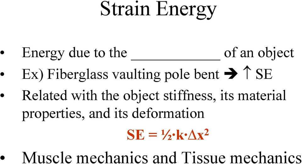 object stiffness, its material properties, and its