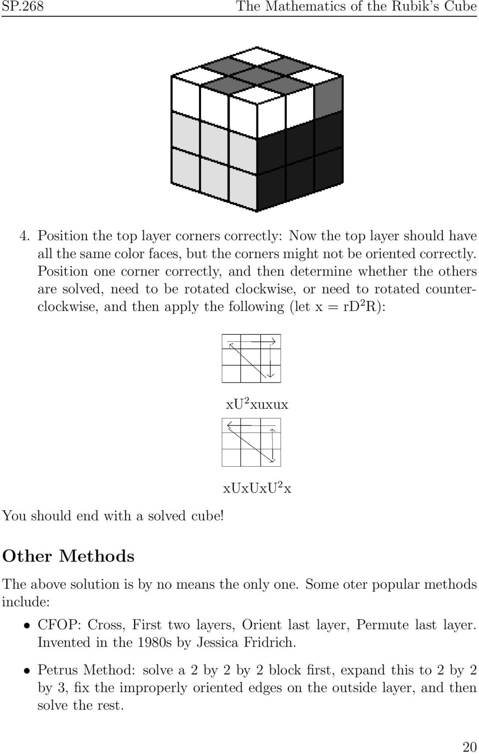 R): xu 2 xuxux You should end with a solved cube! Other Methods xuxuxu 2 x The above solution is by no means the only one.