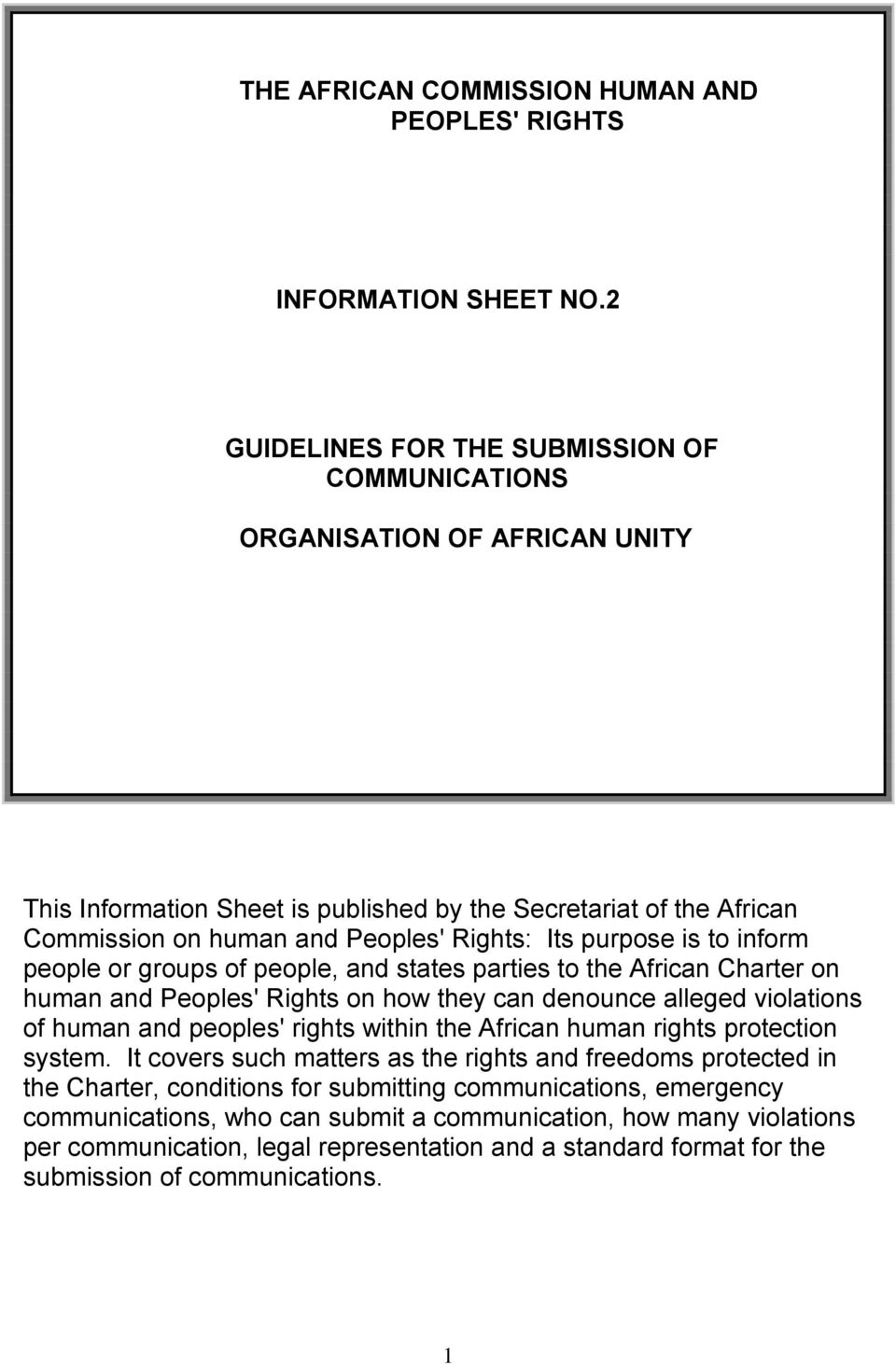 purpose is to inform people or groups of people, and states parties to the African Charter on human and Peoples' Rights on how they can denounce alleged violations of human and peoples' rights within
