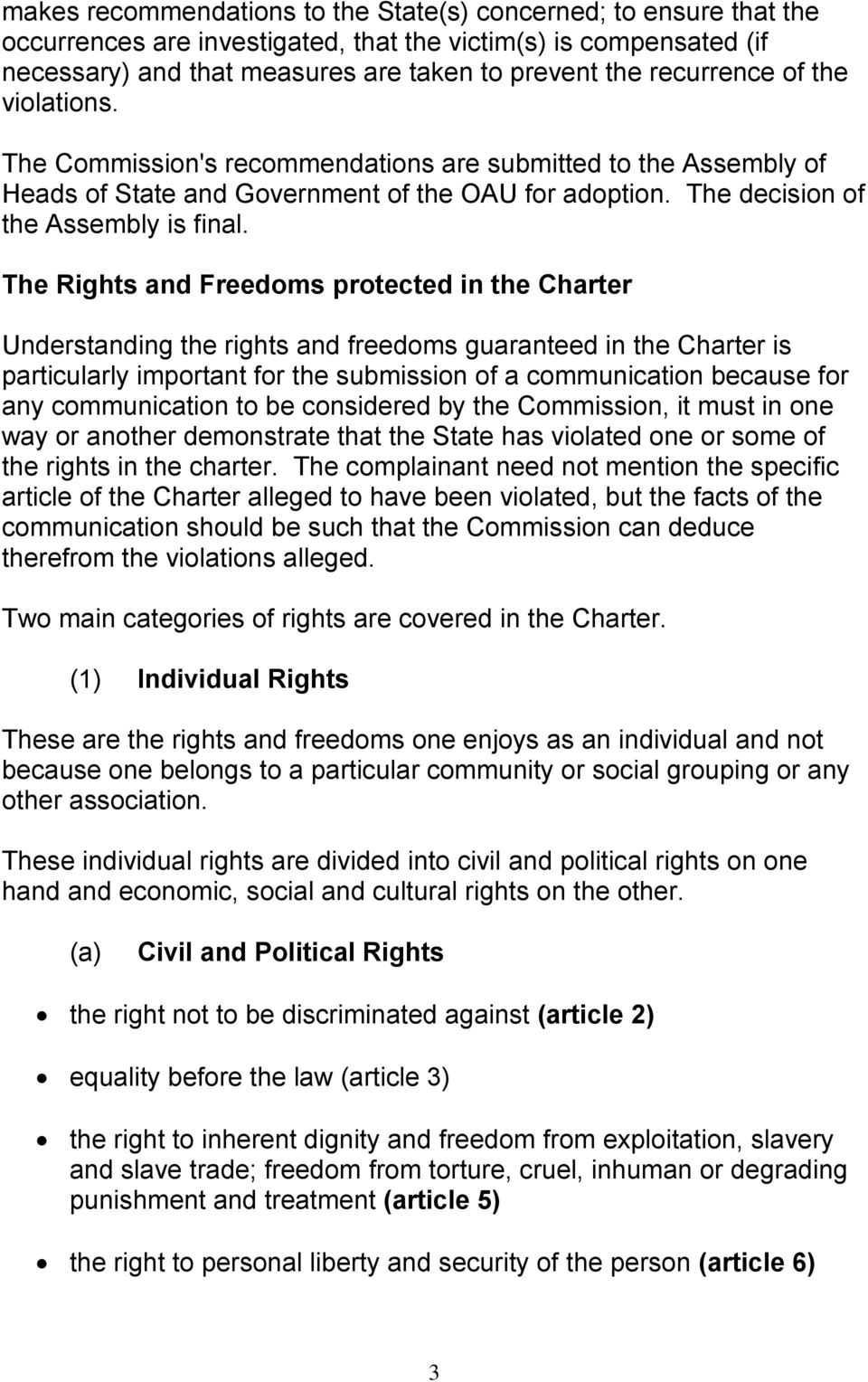 The Rights and Freedoms protected in the Charter Understanding the rights and freedoms guaranteed in the Charter is particularly important for the submission of a communication because for any