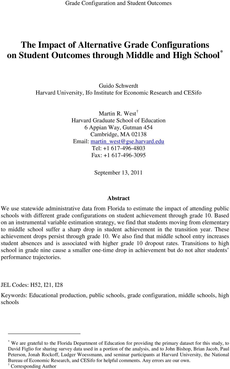 edu Tel: +1 617-496-4803 Fax: +1 617-496-3095 September 13, 2011 Abstract We use statewide administrative data from Florida to estimate the impact of attending public schools with different grade