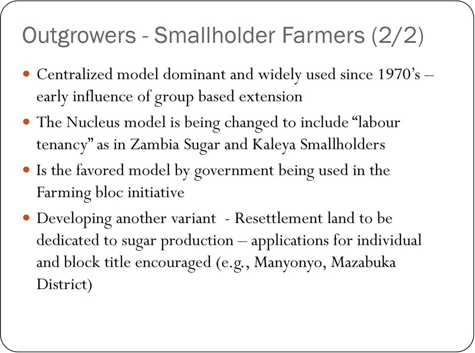 the favored model by government being used in the Farming bloc initiative Developing another variant - Resettlement land