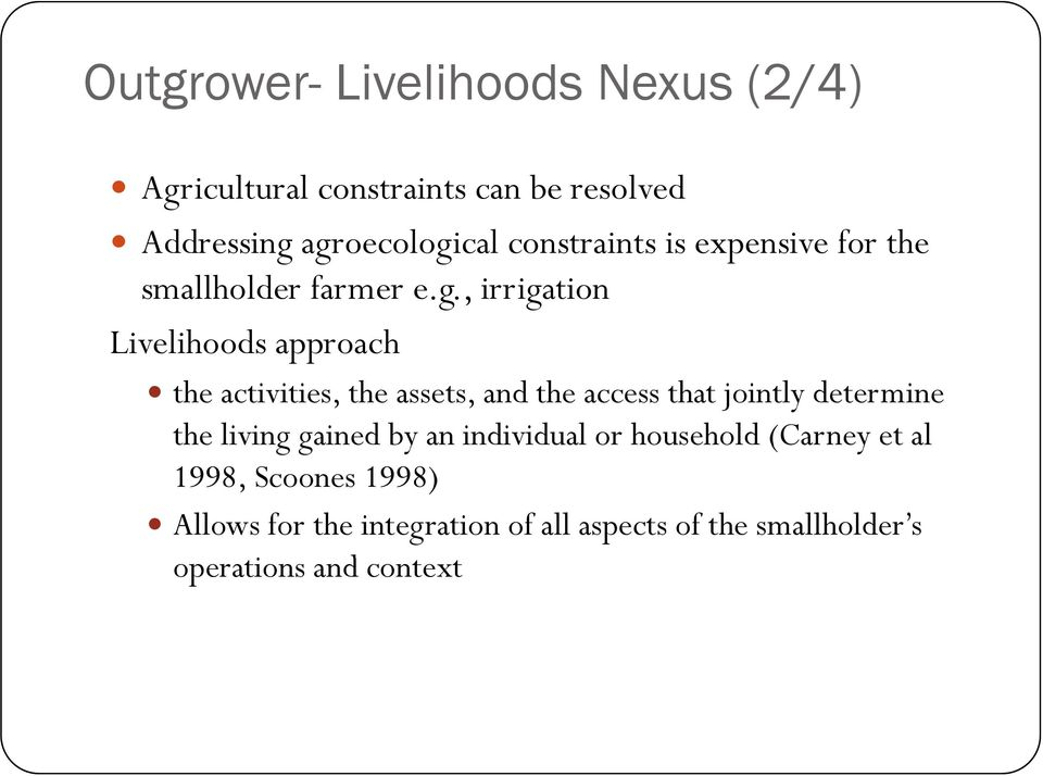 , irrigation Livelihoods approach the activities, the assets, and the access that jointly determine the
