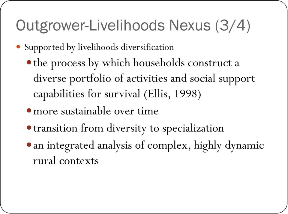 support capabilities for survival (Ellis, 1998) more sustainable over time transition