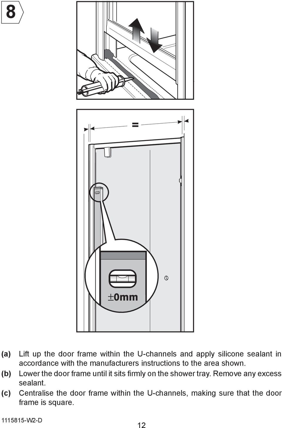 (b) Lower the door frame until it sits firmly on the shower tray.