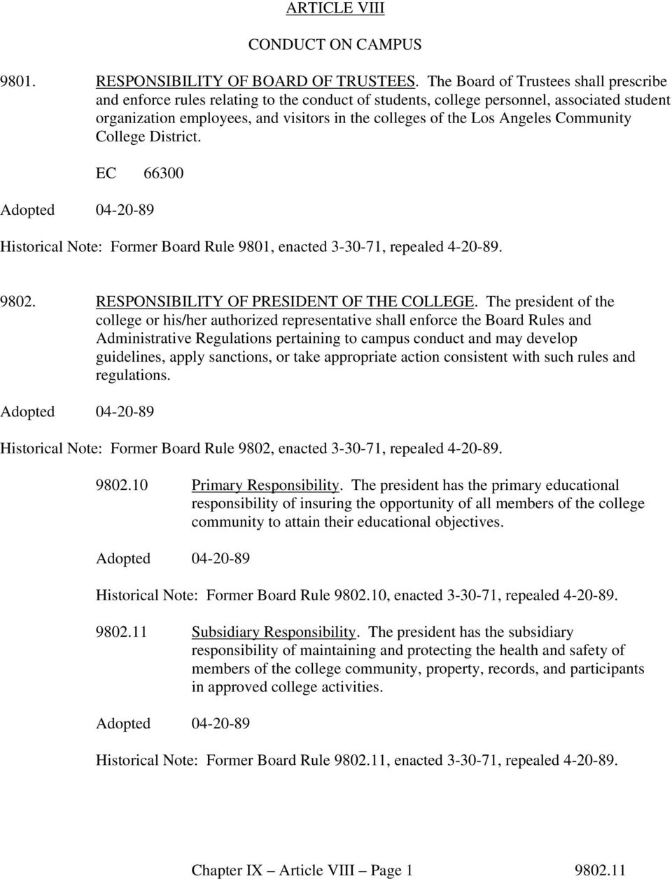Angeles Community College District. EC 66300 Historical Note: Former Board Rule 9801, enacted 3-30-71, repealed 4-20-89. 9802. RESPONSIBILITY OF PRESIDENT OF THE COLLEGE.