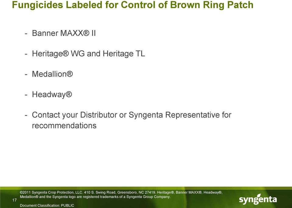 2011 Syngenta Crop Protection, LLC. 410 S. Swing Road, Greensboro, NC 27419.