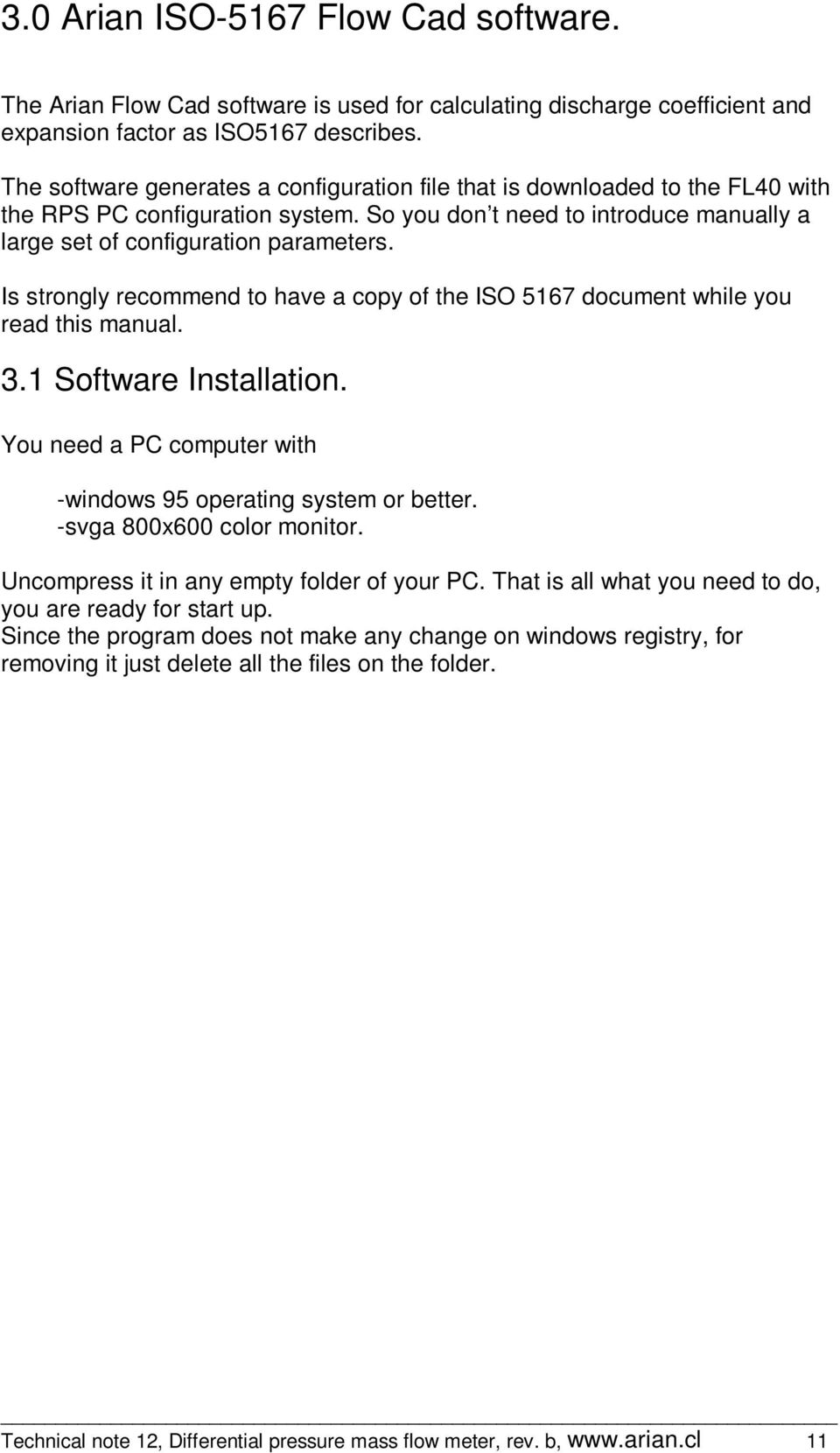 Is strongly recommend to have a copy of the ISO 567 document while you read this manual. 3. Software Installation. You need a PC computer with -windows 95 operating system or better.