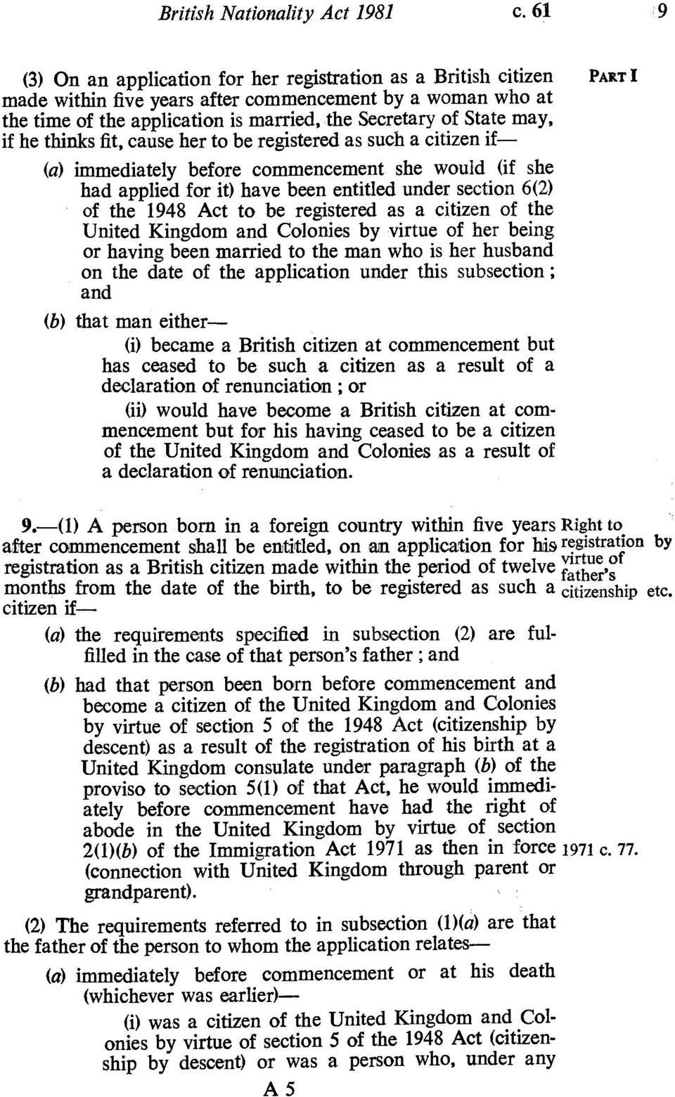 may, if he thinks fit, cause her to be registered as such a citizen if- (a) immediately before commencement she would (if she had applied for it) have been entitled under section 6(2) of the 1948 Act