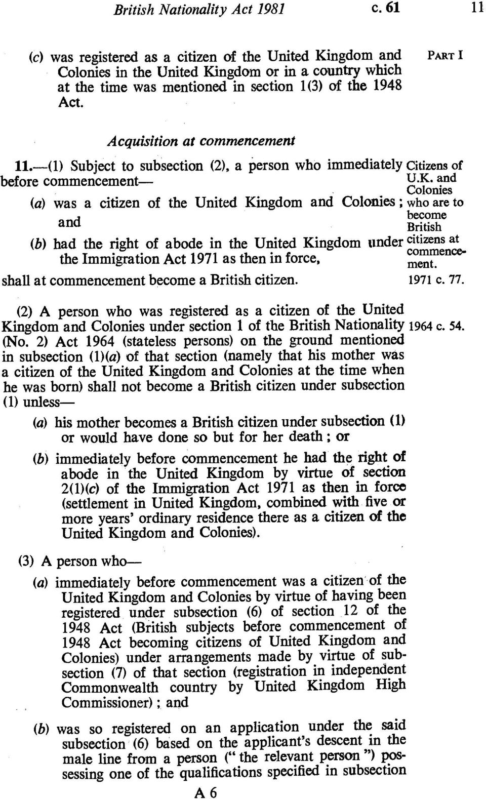 PART I Acquisition at commencement 11.-(1) Subject to subsection (2), a person who immediately citizens of before commencement- U.K.