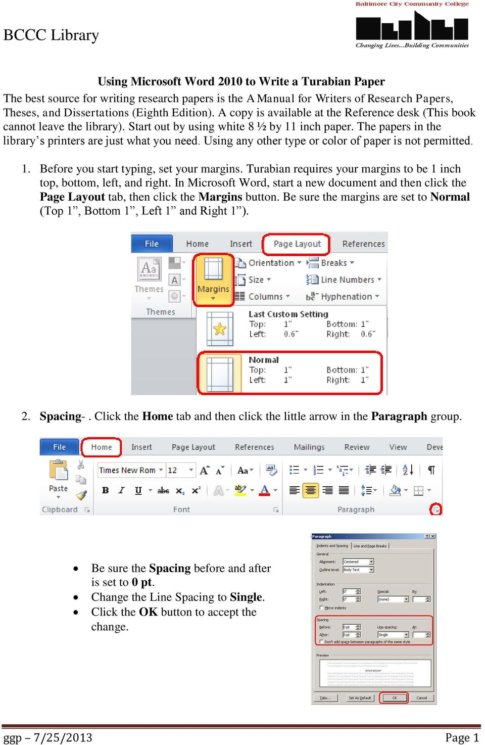 Using any other type or color of paper is not permitted. 1. Before you start typing, set your margins. Turabian requires your margins to be 1 inch top, bottom, left, and right.