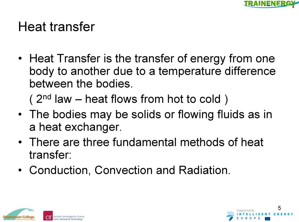 ( 2 nd law heat flows from hot to cold ) The bodies may be solids or flowing