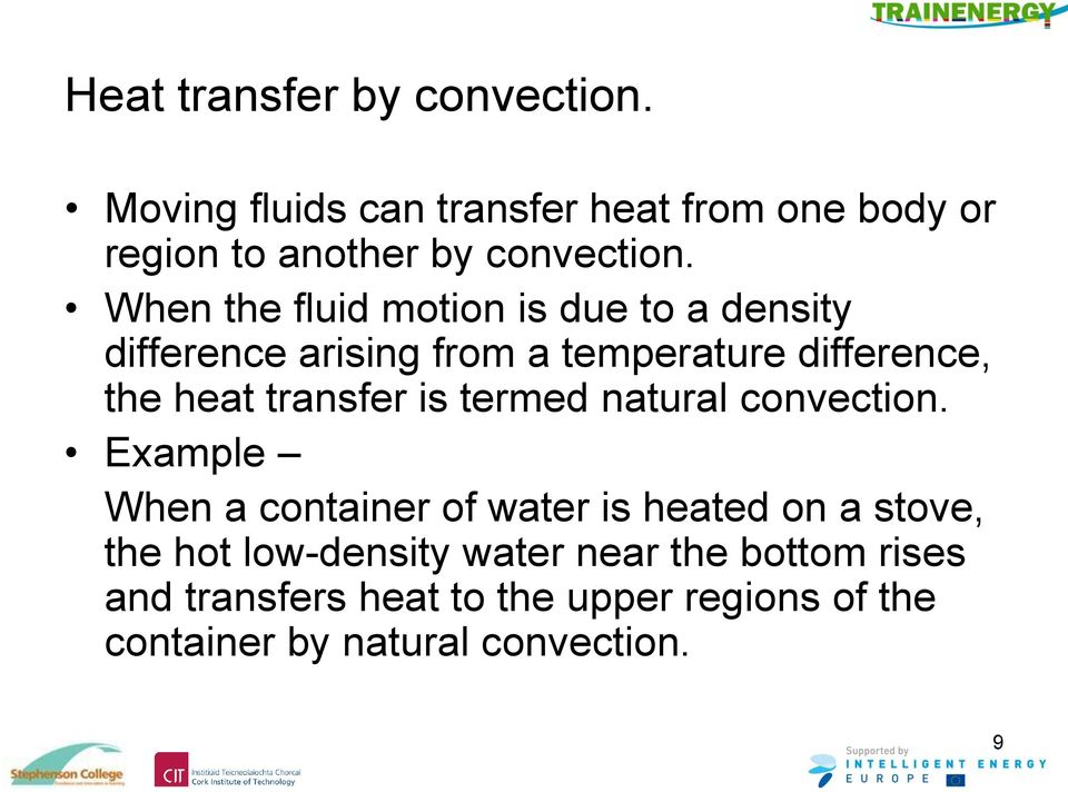 When the fluid motion is due to a density difference arising from a temperature difference, the heat