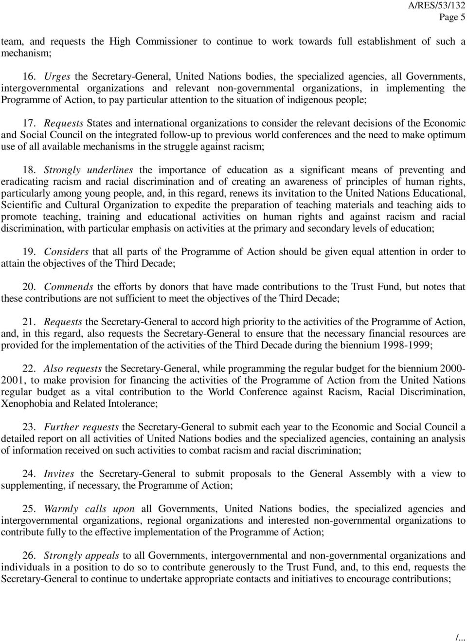 Programme of Action, to pay particular attention to the situation of indigenous people; 17.