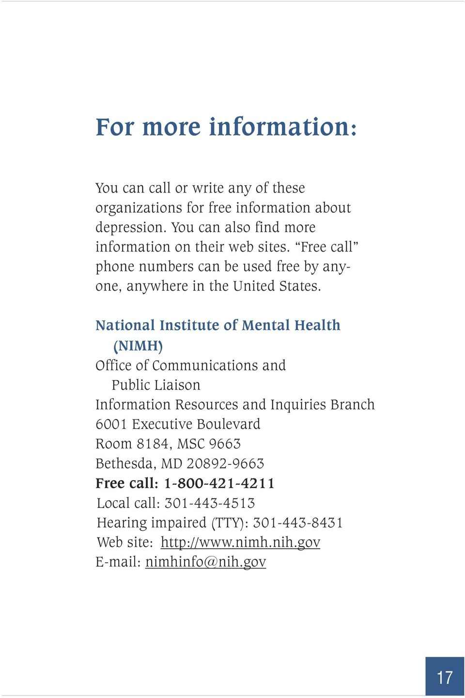 National Institute of Mental Health (NIMH) Office of Communications and Public Liaison Information Resources and Inquiries Branch 6001 Executive
