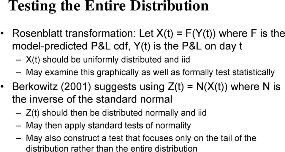 suggests using Z(t) = N(X(t)) where N is the inverse of the standard normal Z(t) should then be distributed normally and iid May then