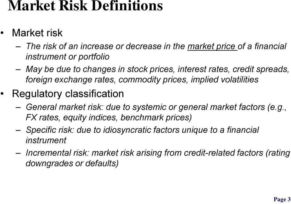 General market risk: due to systemic or ge