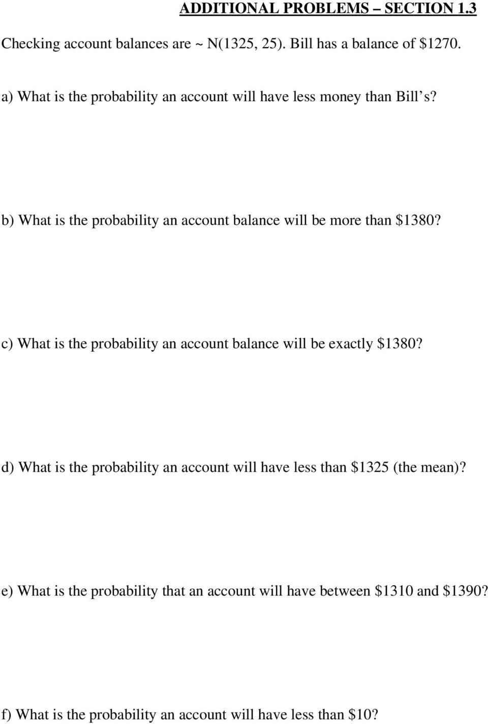 b) What is the probability an account balance will be more than $1380?
