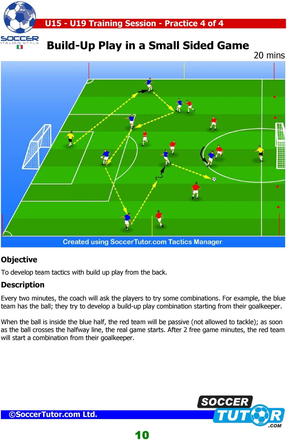 For example, the blue team has the ball; they try to develop a build-up play combination starting from their goalkeeper.
