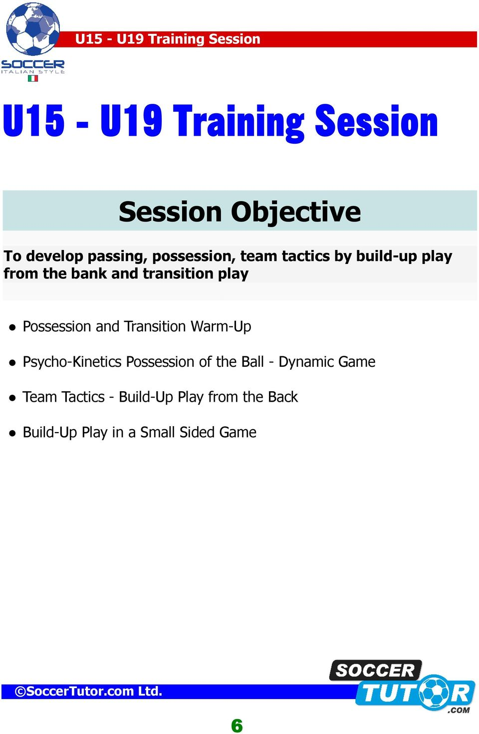 and Transition Warm-Up Psycho-Kinetics Possession of the Ball - Dynamic Game
