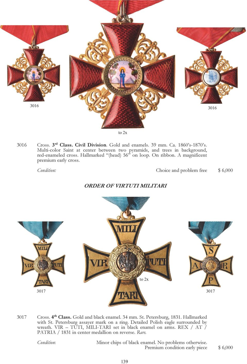 to 2x Condition: Choice and problem free $ 6,000 ORDER OF VIRTUTI MILITARI to 2x 3017 3017 3017 Cross. 4 th Class. Gold and black enamel. 34 mm. St. Petersburg, 1831. Hallmarked with St.