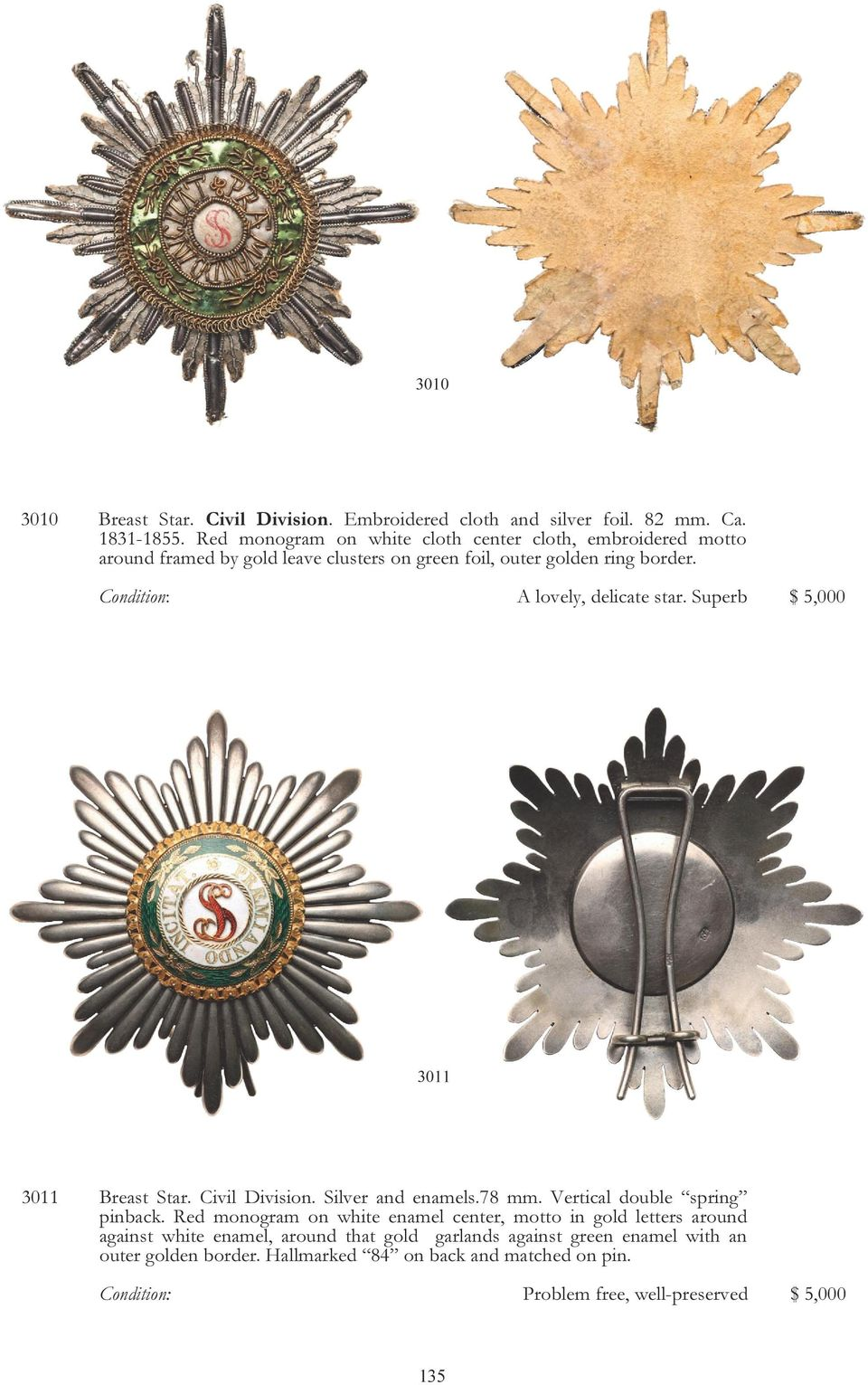 Condition: A lovely, delicate star. Superb $ 5,000 3011 3011 Breast Star. Civil Division. Silver and enamels.78 mm. Vertical double spring pinback.