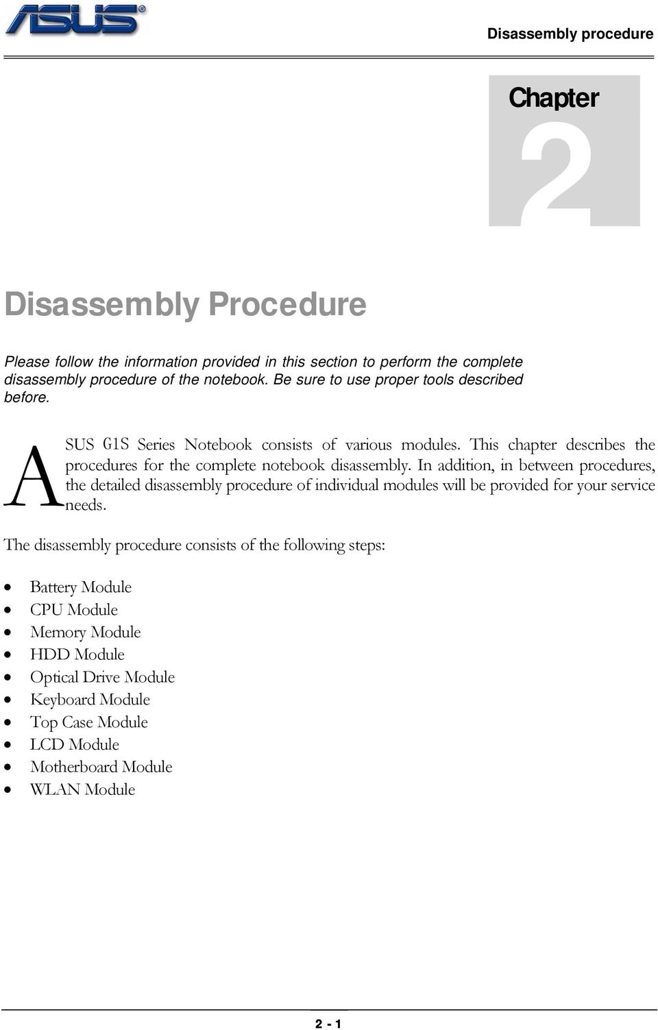 This chapter describes the procedures for the complete notebook disassembly.