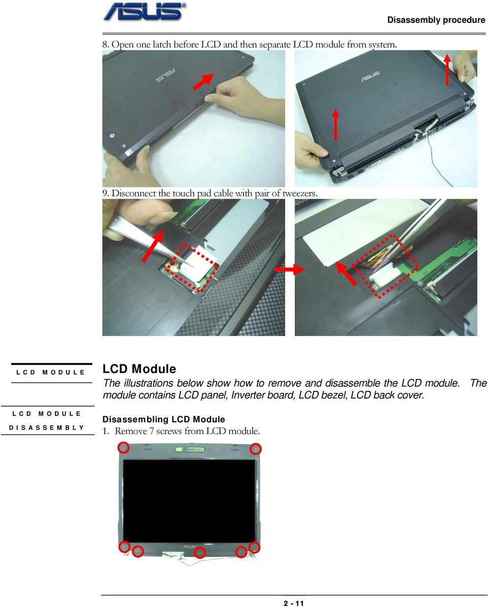 LCD MODULE LCD MODULE DISASSEMBLY LCD Module The illustrations below show how to remove and