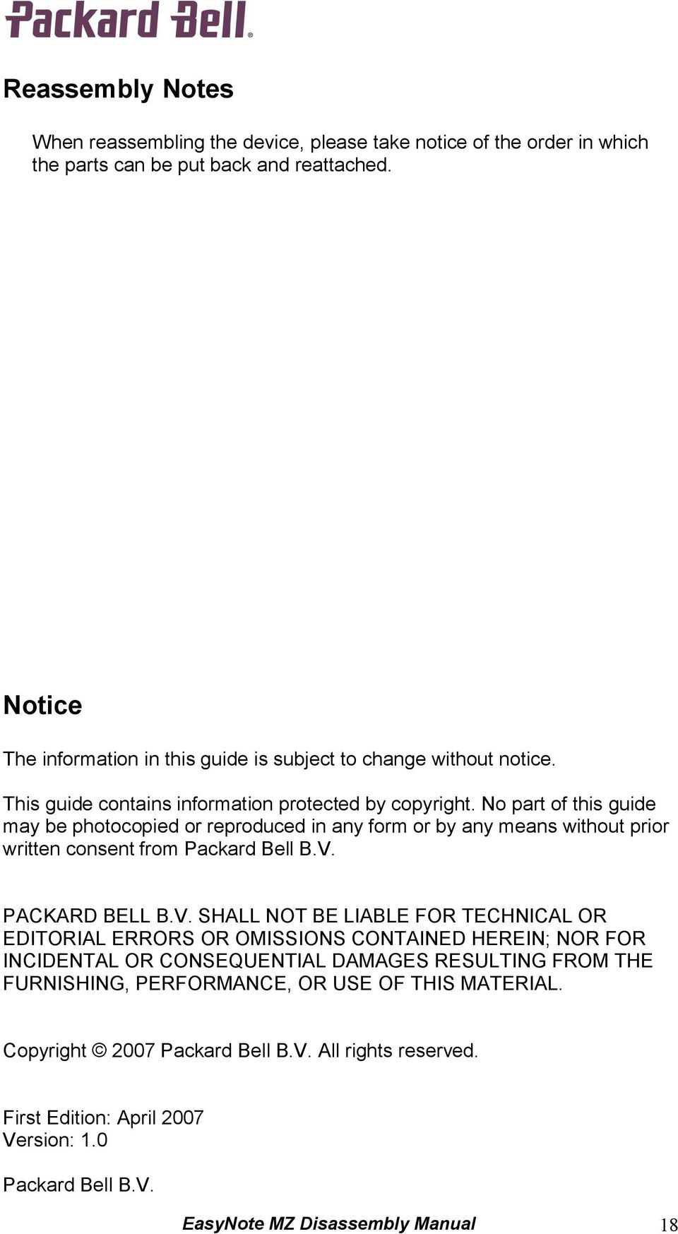 No part of this guide may be photocopied or reproduced in any form or by any means without prior written consent from Packard Bell B.V.