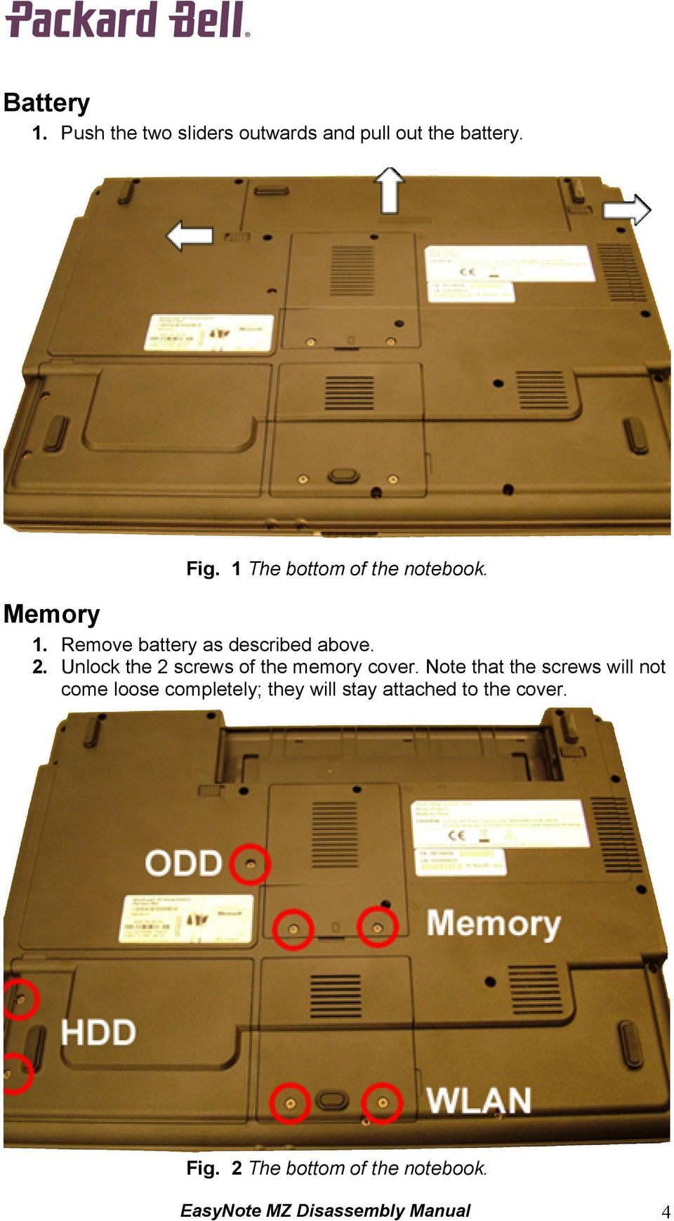 Unlock the 2 screws of the memory cover.