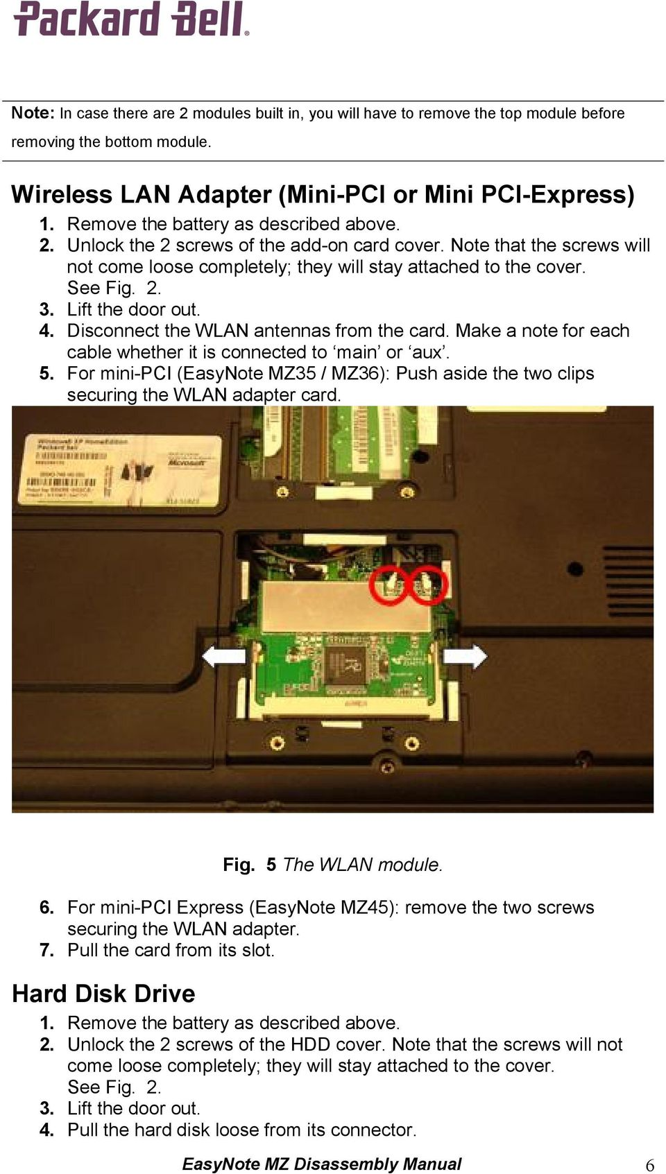 Lift the door out. 4. Disconnect the WLAN antennas from the card. Make a note for each cable whether it is connected to main or aux. 5.