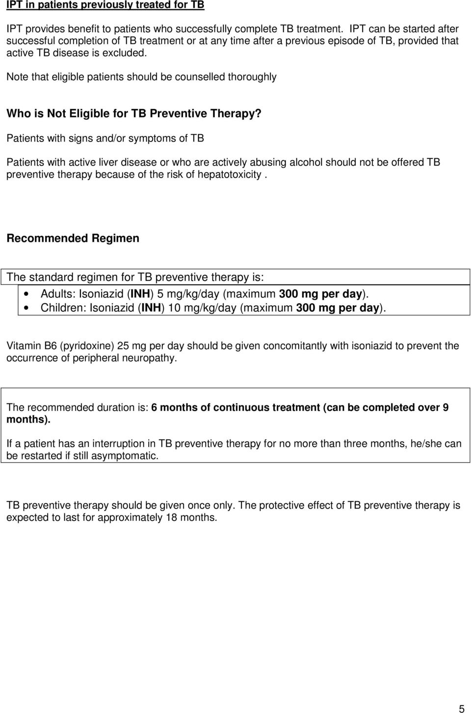 Note that eligible patients should be counselled thoroughly Who is Not Eligible for TB Preventive Therapy?