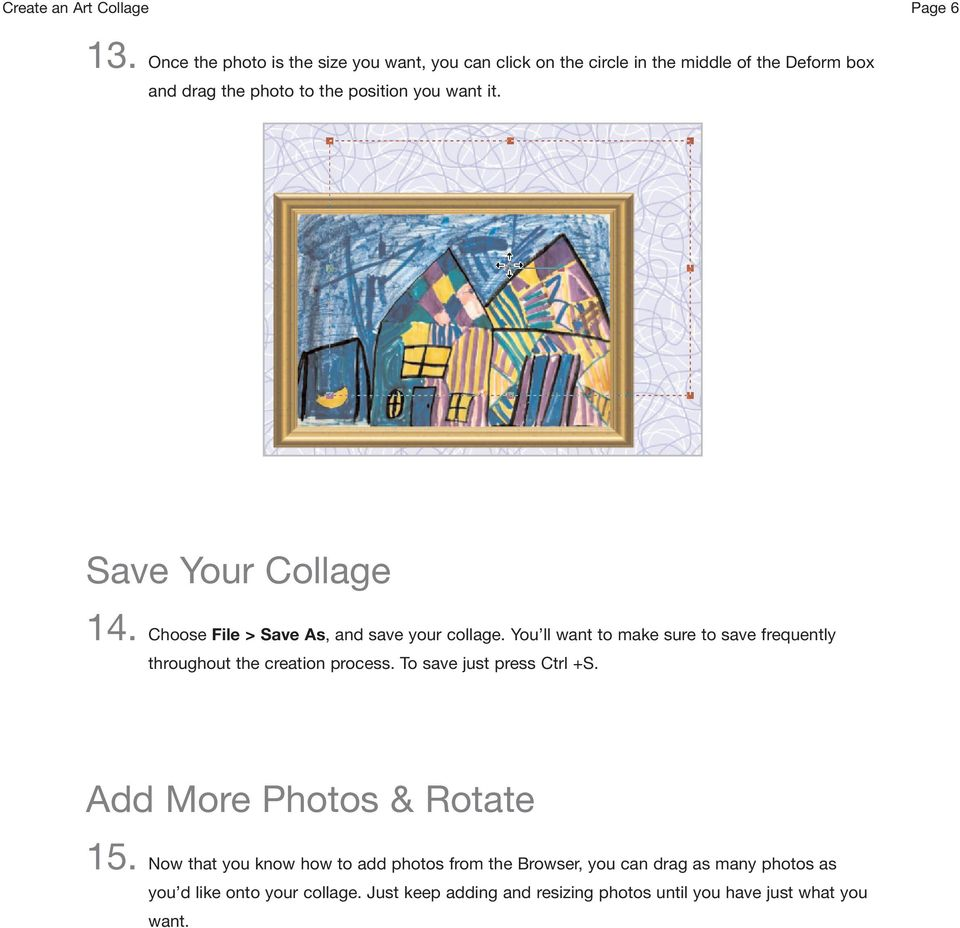 it. Save Your Collage 14. Choose File > Save As, and save your collage.