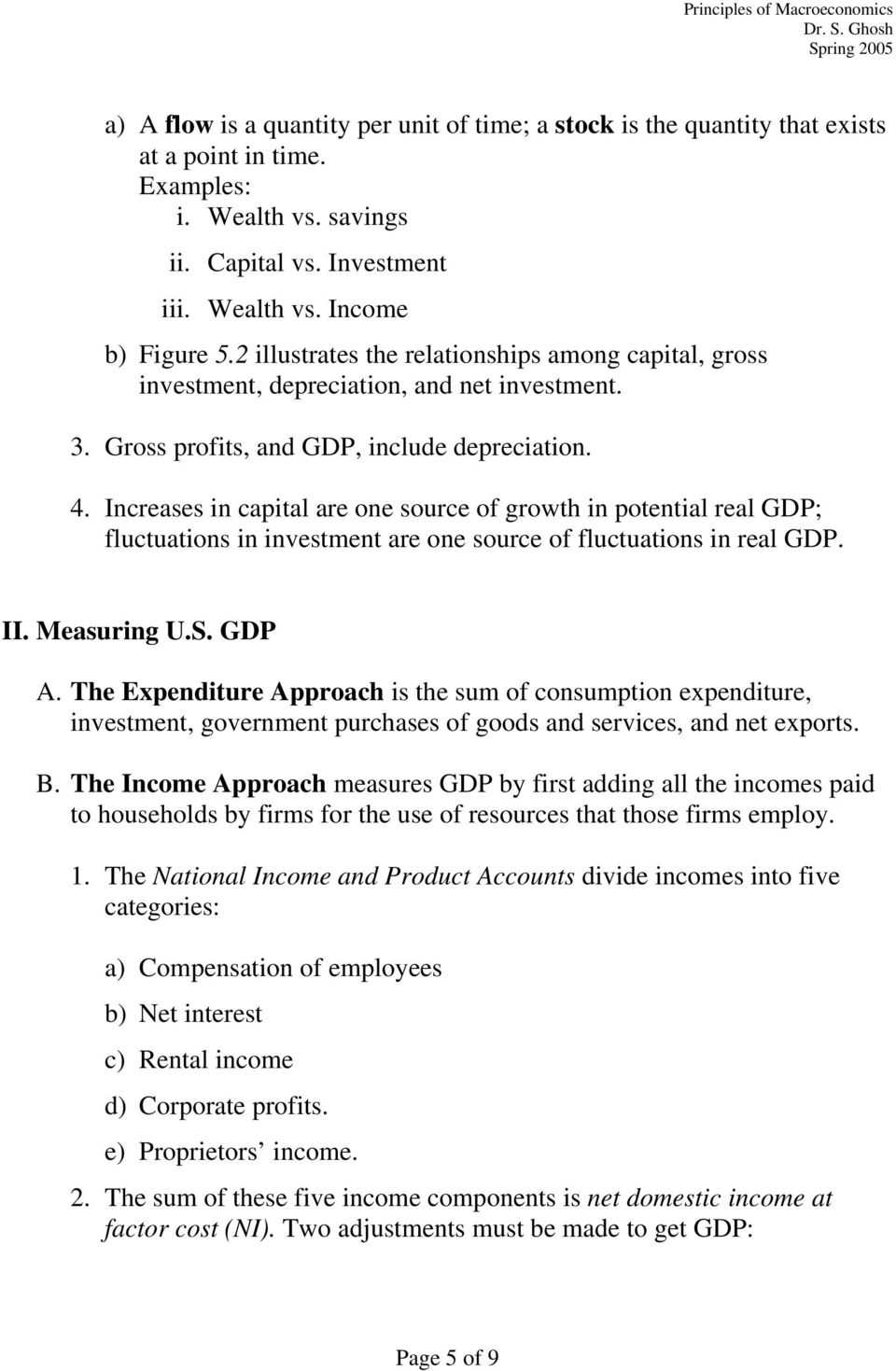 Increases in capital are one source of growth in potential real GDP; fluctuations in investment are one source of fluctuations in real GDP. II. Measuring U.S. GDP A.