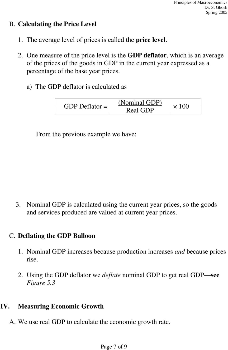 a) The GDP deflator is calculated as GDP Deflator = (Nominal GDP) Real GDP 100 From the previous example we have: 3.
