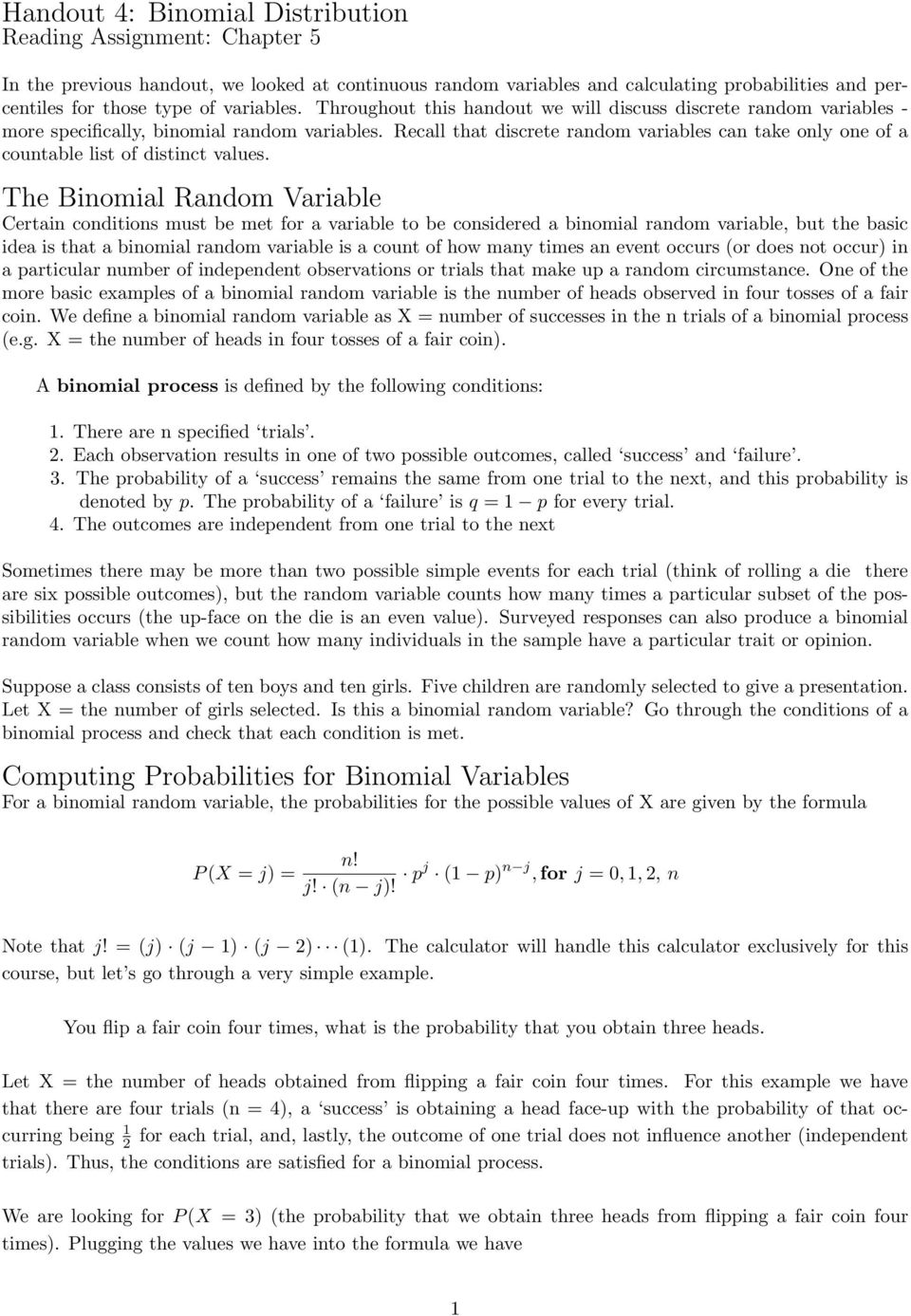 Recall that discrete random variables can take only one of a countable list of distinct values.