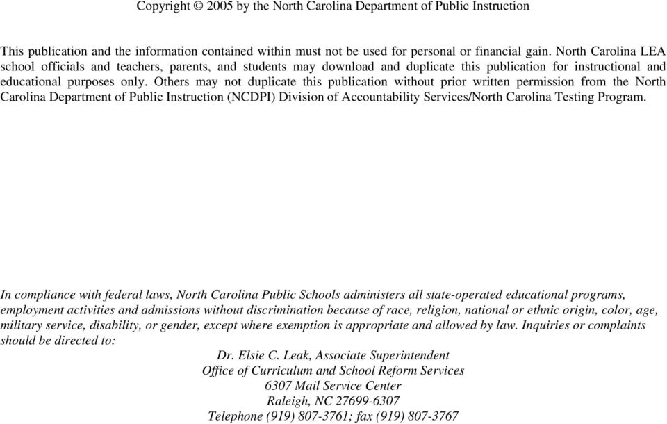 Others may not duplicate this publication without prior written permission from the North Carolina Department of Public Instruction (NCDPI) Division of Accountability Services/North Carolina Testing