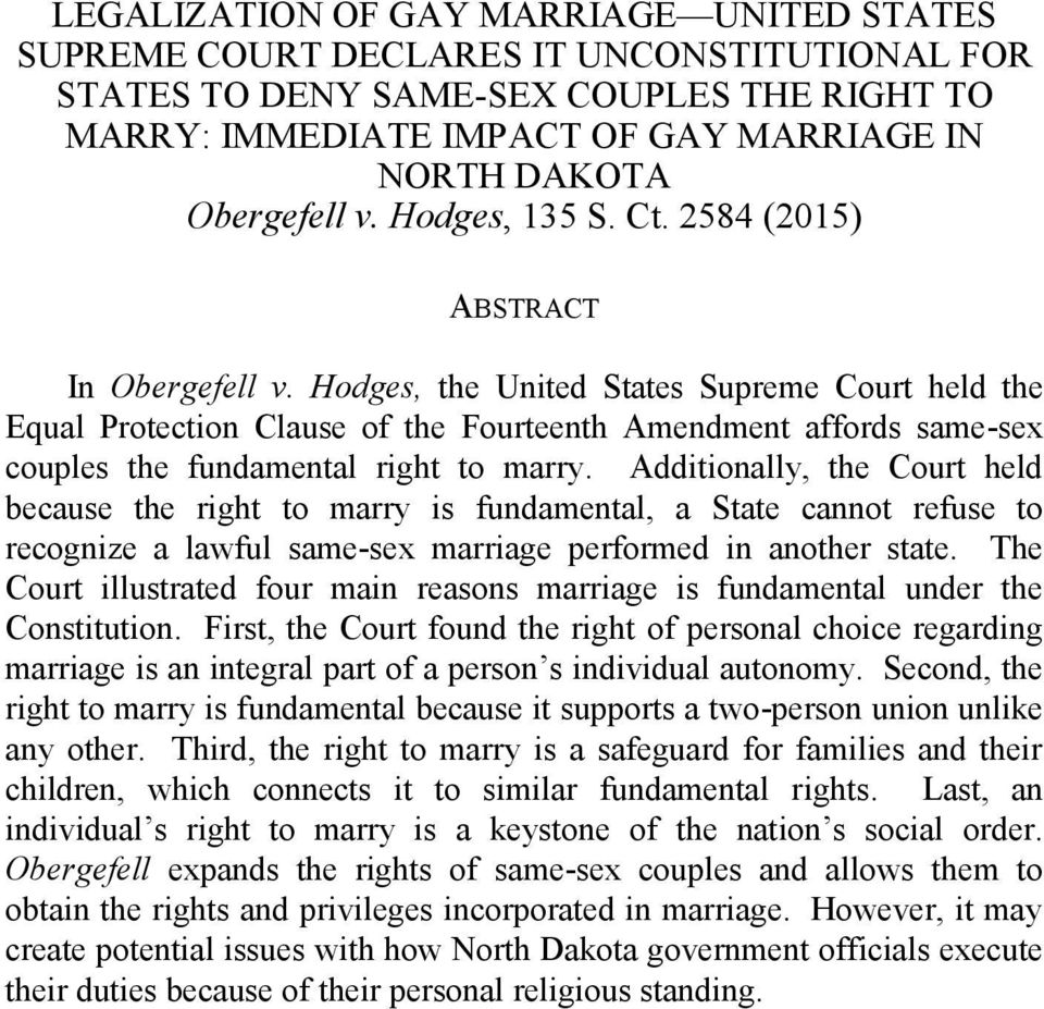 Hodges, the United States Supreme Court held the Equal Protection Clause of the Fourteenth Amendment affords same-sex couples the fundamental right to marry.