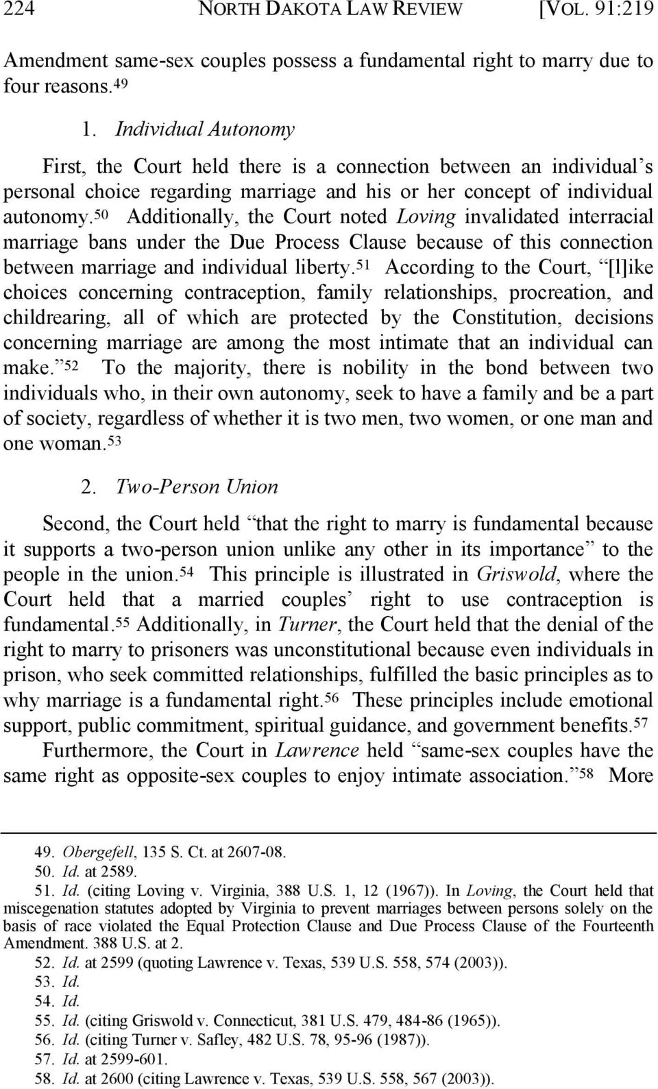 50 Additionally, the Court noted Loving invalidated interracial marriage bans under the Due Process Clause because of this connection between marriage and individual liberty.