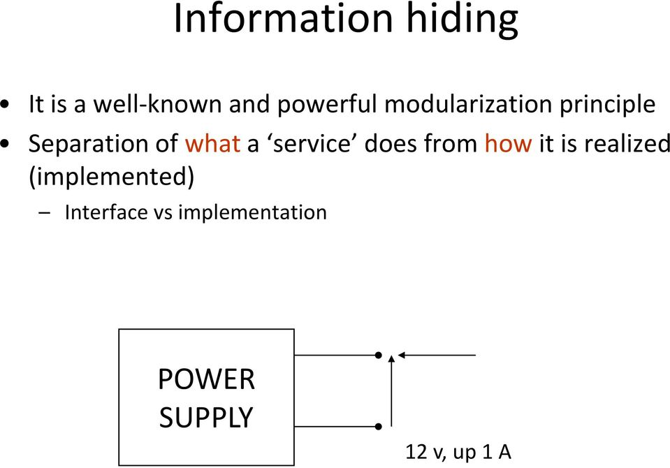 service does from how it is realized (implemented)
