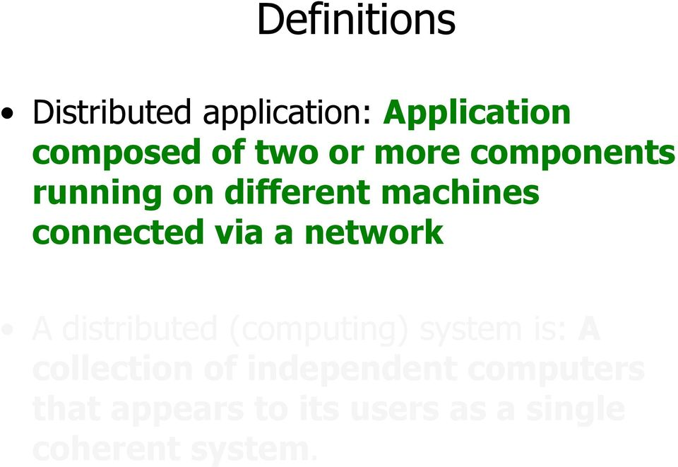 network A distributed (computing) system is: A collection of