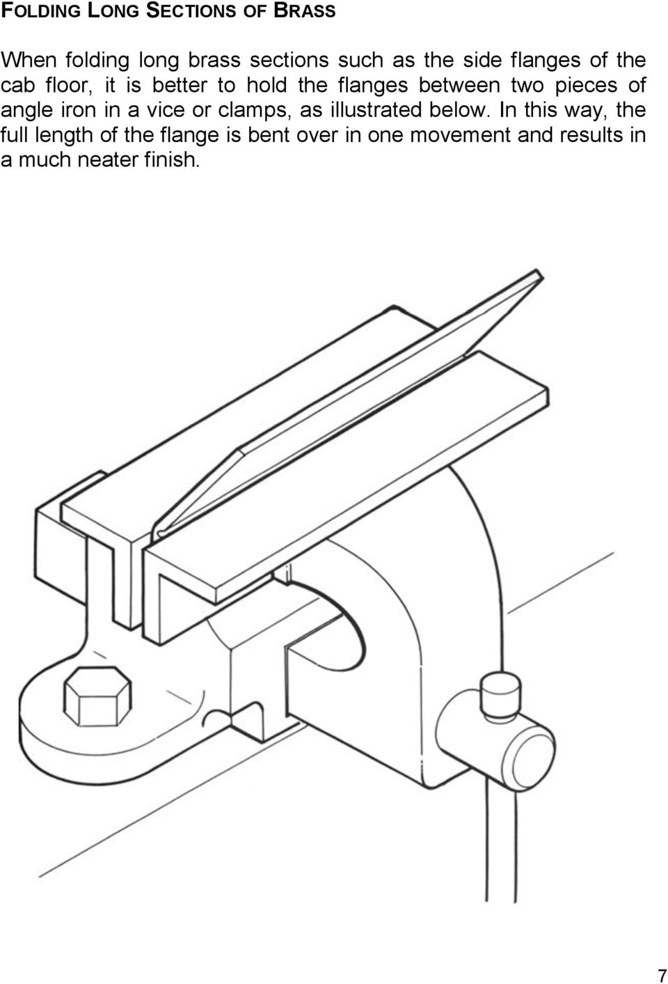 angle iron in a vice or clamps, as illustrated below.