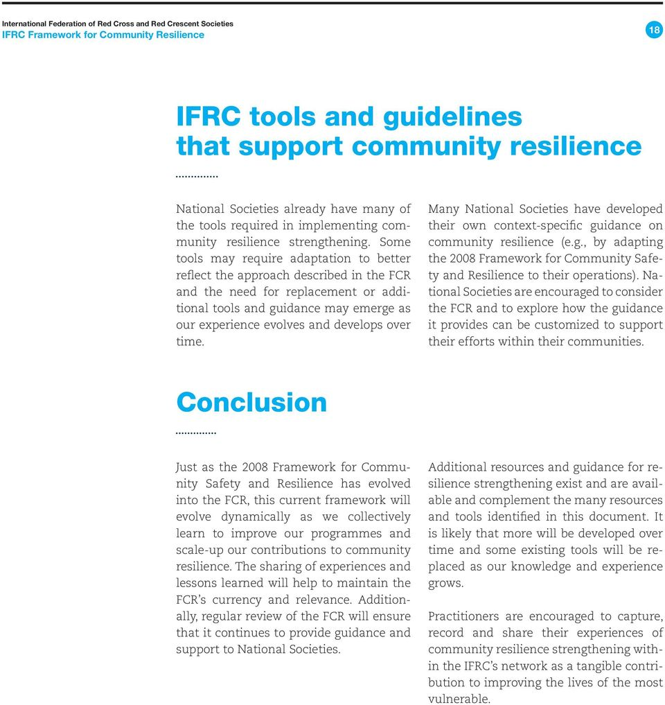 over time. Many National Societies have developed their own context-specific guidance on community resilience (e.g., by adapting the 2008 Framework for Community Safety and Resilience to their operations).