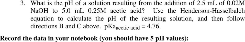 Use the Henderson-Hasselbalch equation to calculate the ph of the resulting