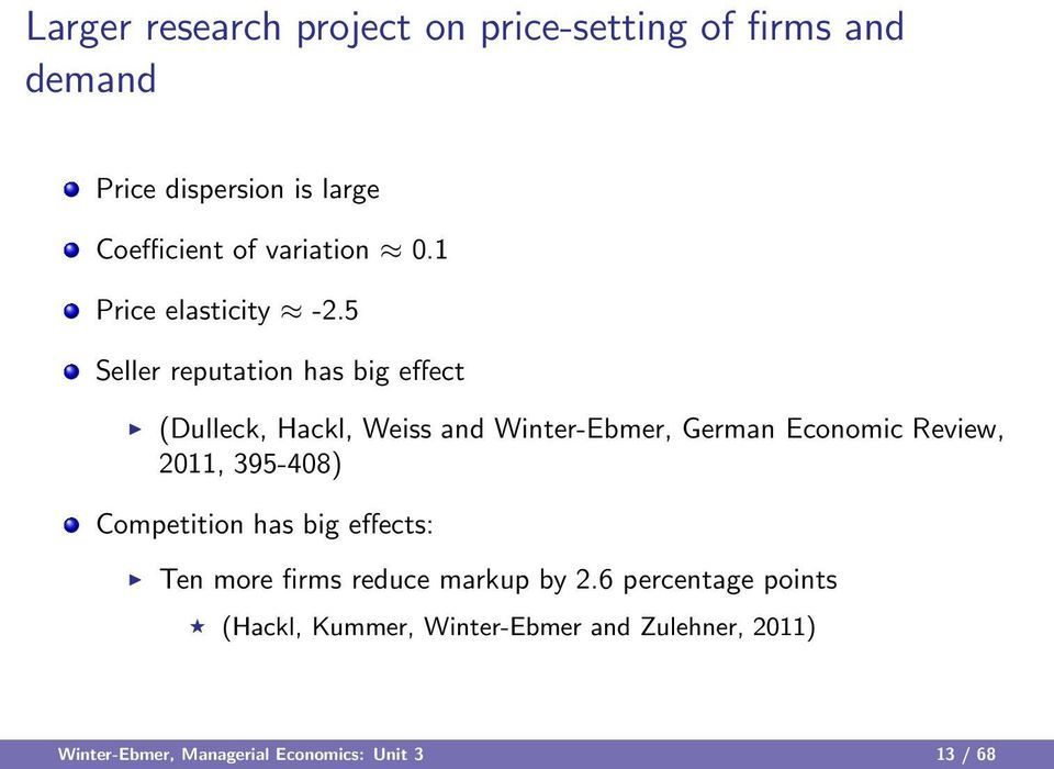 5 Seller reputation has big effect (Dulleck, Hackl, Weiss and Winter-Ebmer, German Economic Review, 2011,