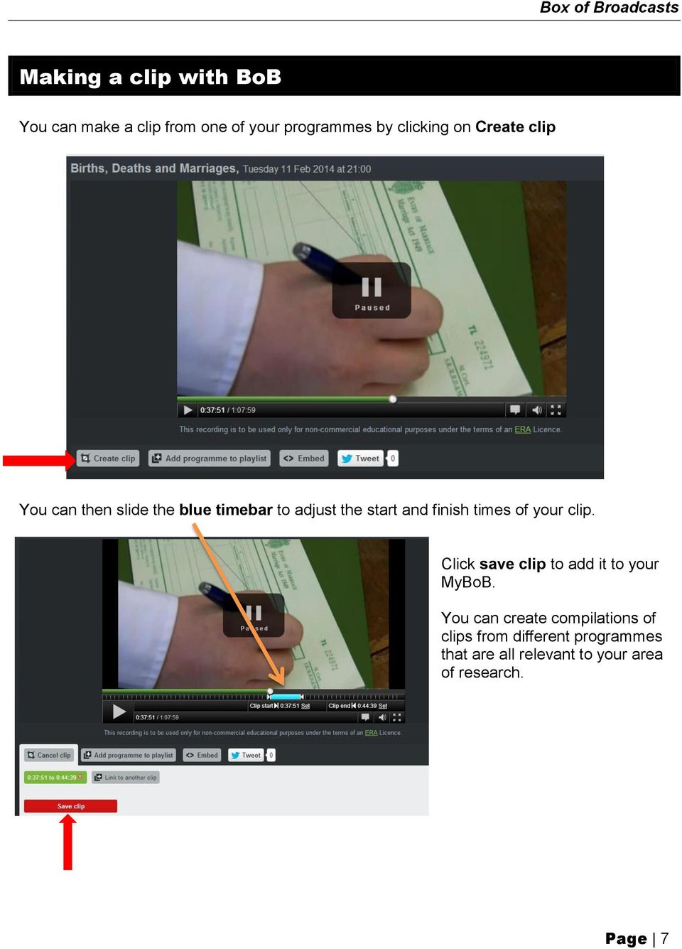 of your clip. Click save clip to add it to your MyBoB.