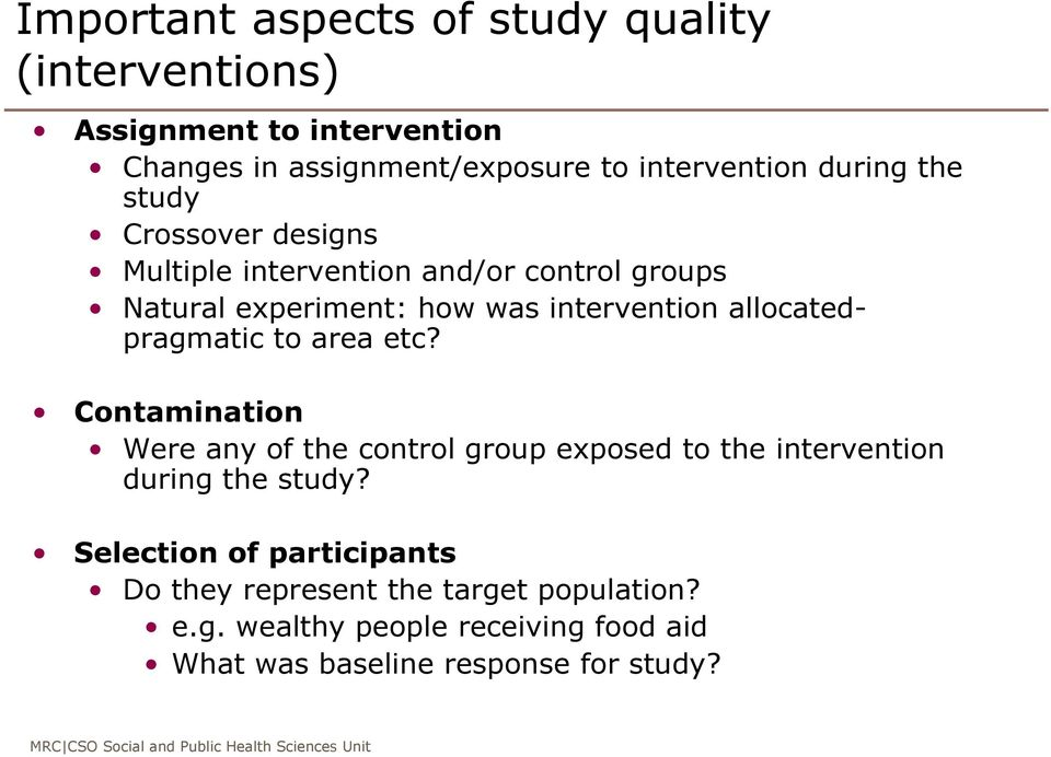 allocatedpragmatic to area etc? Contamination Were any of the control group exposed to the intervention during the study?
